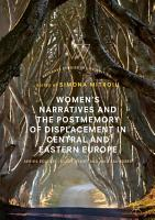 Women   s Narratives and the Postmemory of Displacement in Central and Eastern Europe PDF