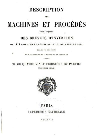 Description des machines et proc  d  s pour lesquels des brevets d invention ont   t   pris sous le r  gime de la loi du 5 juillet 1844 PDF