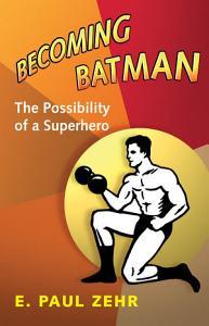 Becoming Batman Book