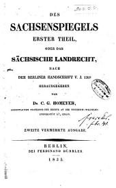 Des Sachsenspiegels erster [und zweiter] theil ...: Des Sachsenspiegels erster theil; oder. Das sächsische landrecht. Nach der Berliner handschrift v. j. 1369. 2. verm. ausg. d835