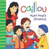 Caillou: Aunt Ana's divorce