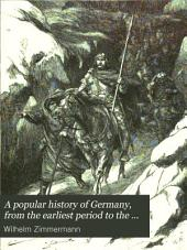 A Popular History of Germany from the Earliest Period to the Present Day: Band 2