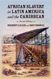 African Slavery in Latin America and the Caribbean: Edition 2