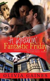 A Freakin' Fantastic Friday