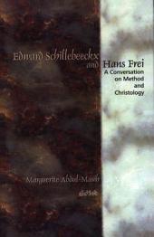Edward Schillebeeckx and Hans Frei: A Conversation on Method and Christology