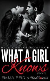 What A Girl Knows: (Billionaire Romance)