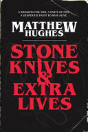 Stone Knives and Extra Lives