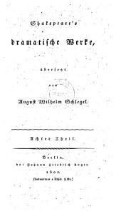 Dramatische Werke, übers. von August Wilhelm (von) Schlegel: Band 8
