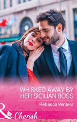 Whisked Away By Her Sicilian Boss Mills Boon Cherish The Billionaire S Club Book 3  Book PDF