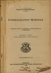 Consolidated Schools: A Study of the Consolidation of Rural School in Michigan