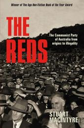 The Reds: The Communist Party of Australia from origins to illegality