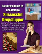 Definitive Guide to Becoming a Successful Dropshipper