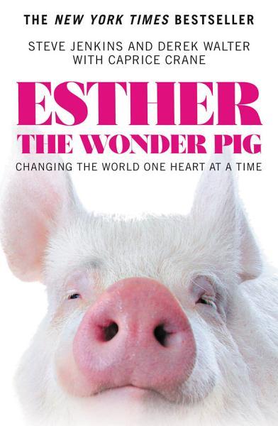 Download Esther the Wonder Pig Book