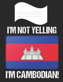 I'm Not Yelling I'm Cambodian