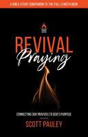 Revival Praying Bible Study Companion