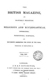 British Magazine and Monthly Register of Religious and Ecclesiastical Information, Parochial History, and Documents Respecting the State of the Poor, Progress of Education, Etc: Volume 14