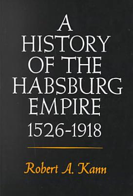 A History of the Habsburg Empire  1526 1918
