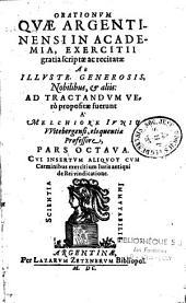 Orationum, quae Argentinensi in Academia exercitii gratia scriptae ac recitatae ab illustribus, generosis, nobilibus et aliis, ad tractandum vero propositae fuerunt a Melchiore Junio,...