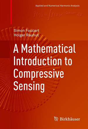 A Mathematical Introduction to Compressive Sensing PDF