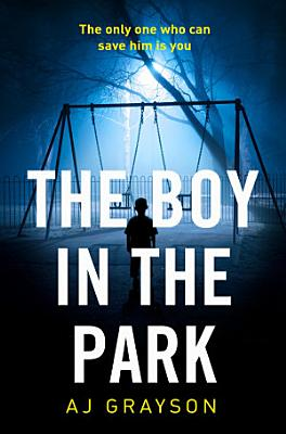 The Boy in the Park  The gripping psychological thriller with a shocking twist