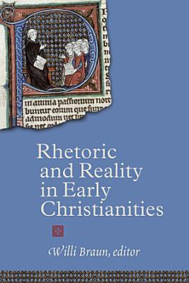 Rhetoric and Reality in Early Christianities PDF