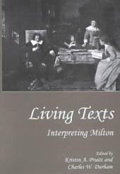 Living Texts: Interpreting Milton