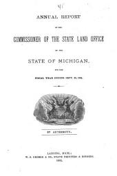 Annual Report of the Commissioner of the State Land Office of the State of Michigan, for the Fiscal Year Ending