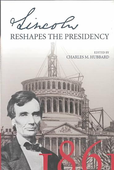 Lincoln Reshapes the Presidency PDF
