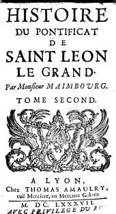 Histoire Du Pontificat De Saint Leon Le Grand: Volume2