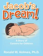 Jacob'S Dream!: A Story of Careers for Children