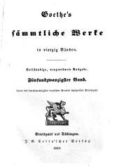 Goethe's sämmtliche Werke in vierzig Bänden: Bände 25-26