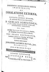 Dissertatio physiologico-medica inauguralis. de inhalatione externa: Volume 1
