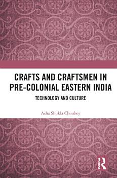 Crafts and Craftsmen in Pre colonial Eastern India PDF