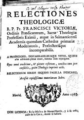 Relectiones theologicae ... Fr. Francisci Victoriae ...
