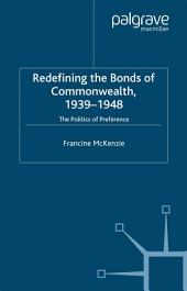 Redefining the Bonds of Commonwealth, 1939-1948: The Politics of Preference