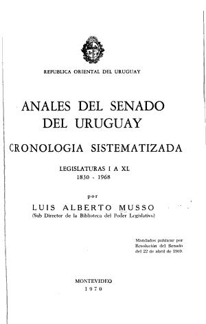 Anales Del Senado Del Uruguay Cronologia Sistematizada Legislaturas I A Xl 1830 1968 Por Luis Alberto Musso