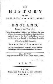 The History of the Rebellion and Civil Wars in England, Begun in the Year 1641: Volume 5