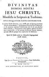 Divinitas domini nostri Jesu Christi, manifesta in scripturis et traditione
