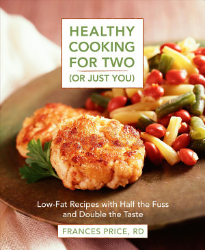 Healthy Cooking for Two  or Just You
