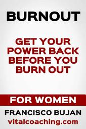 Get Your Power Back Before You Burn Out!