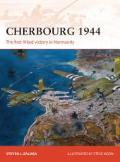 Cherbourg 1944: The first Allied victory in Normandy