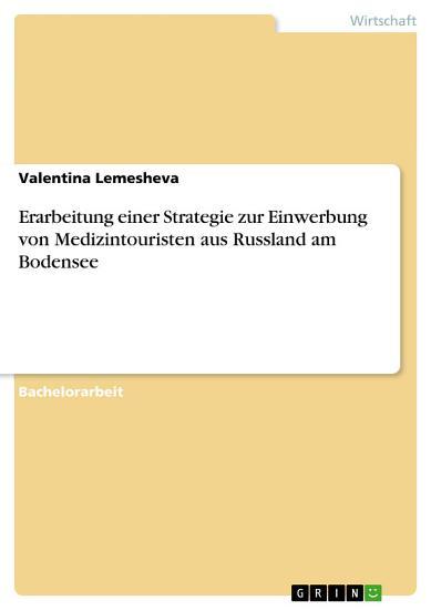 Erarbeitung einer Strategie zur Einwerbung von Medizintouristen aus Russland am Bodensee PDF