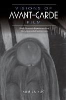 Visions of Avant Garde Film PDF