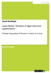 """Assia Djebar: """"Femmes d'Alger dans leur appartement """": Éclairage biographique & Résumé et analyse de l'œuvre"""