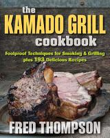 The Kamado Grill Cookbook PDF