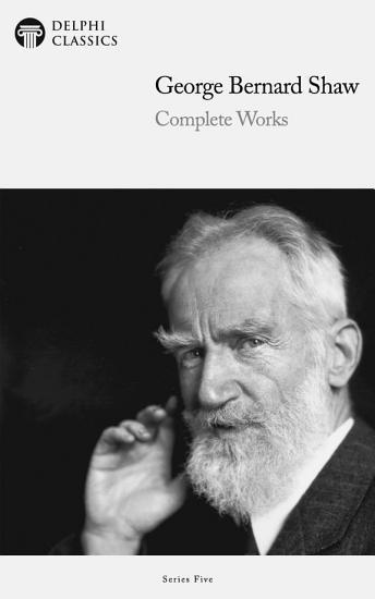 Delphi Complete Works of George Bernard Shaw  Illustrated  PDF
