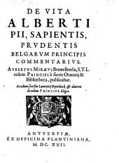 De vita Alberti ... Belgarum Principis Commentarius