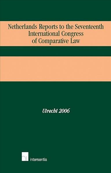 Download Netherlands Reports to the Seventeenth International Congress of Comparative Law  Utrecht 2006 Book