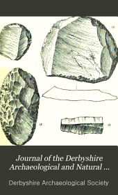 Journal of the Derbyshire Archaeological and Natural History Society: Volumes 10-12
