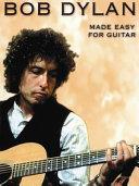 Bob Dylan Made Easy for Guitar PDF